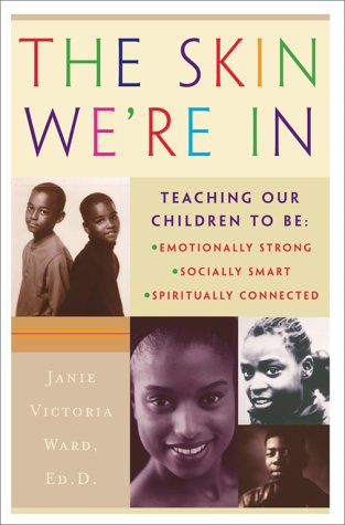 Books : The Skin We're In: Teaching Our Teens To Be Emotionally Strong, Socially Smart, and Spiritually Connected