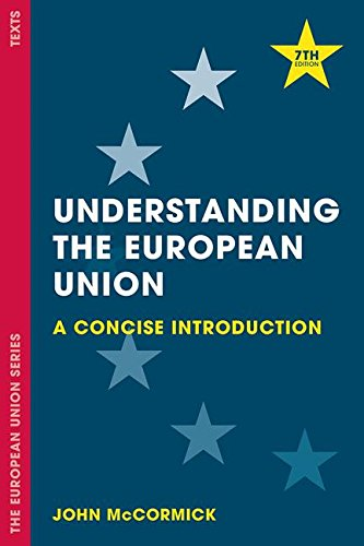 7 Union Series - Understanding the European Union: A Concise Introduction (The European Union Series)