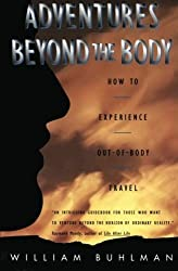 Adventures Beyond the Body: How to Experience Out-of-Body Travel by William Buhlman (1996-06-13)