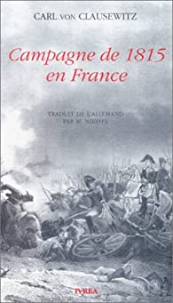 Campagne de 1815 en France par Carl von Clausewitz