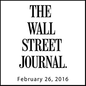 The Morning Read from The Wall Street Journal, February 26, 2016 Newspaper / Magazine