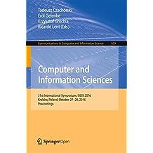 Computer and Information Sciences: 31st International Symposium, ISCIS 2016, Kraków, Poland, October 27–28, 2016, Proceedings (Communications in Computer and Information Science Book 659)