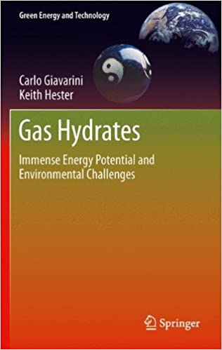 Gas Hydrates: Immense Energy Potential and Environmental Challenges (Green Energy and Technology)