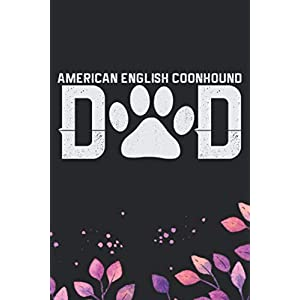 American English Coonhound Dad: Cool American English Coonhound Dog Dad Journal Notebook - Funny American English Coonhound Dog Notebook - American English Coonhound Owner Gifts. 6 x 9 in 120 pages 5