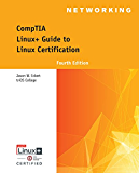 CompTIA Linux+ Guide to Linux Certification ('004)