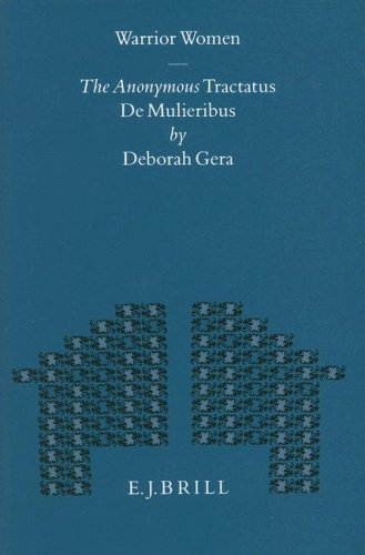 Warrior Women: The Anonymous Tractatus De Mulieribus (Mnemosyne, Bibliotheca Classica Batava Supplementum)