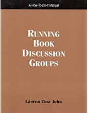 Running Book Discussion Groups: A How-To-Do-It Manual: A How-to-do-it Manual for Librarians