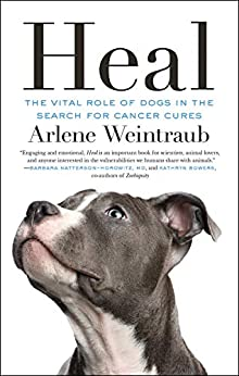 Heal: The Vital Role of Dogs in the Search for Cancer Cures (English Edition) por [Weintraub, Arlene]