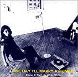 One Day I'll Marry a Human