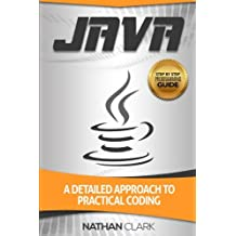 Java: A Detailed Approach to Practical Coding (Step-By-Step Java) (Volume 2)
