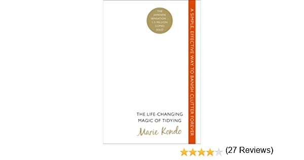 The Life-Changing Magic of Tidying: A simple, effective way to banish clutter forever eBook: Marie Kondo: Amazon.es: Tienda Kindle