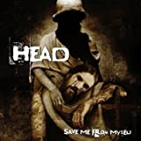 Save Me From Myself by Brian Head Welch (2008-09-09)