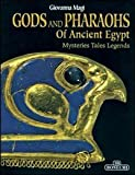 Gods and Pharaohs of Ancient Egypt, Giovanna Magi, 8847614767