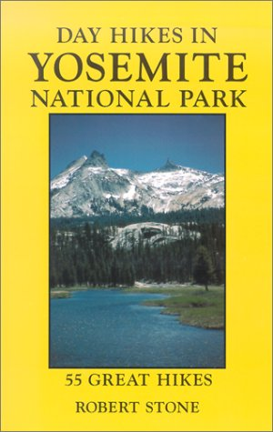 Day Hikes in Yosemite National Park, 2nd: 55 Great Hikes