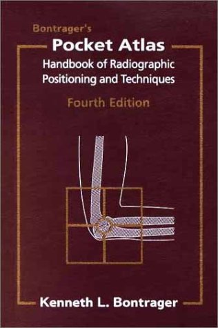 Bontrager's Pocket Atlas-Handbook of Radiographic Positioning and Techniques, 4th Edition