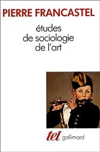 Etudes de sociologie de l'art par Pierre Francastel