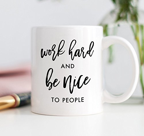 Work Hard and Be Nice To People Coffee Mug 11 oz Coworker Present Drinkware with Sayings Cups with Quotes Uplifting New Employee Office Job Funny Inspirational Gift for Friend DM0033 (11 Mug People White Oz)