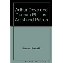 Arthur Dove and Duncan Phillips, Artist and Patron by D. Newman (1981-07-02)