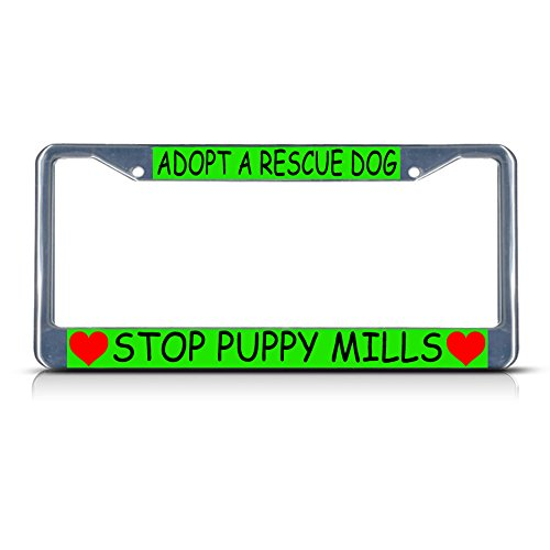 Adopt A Rescue Dog Stop Puppy Mills Hearts Chrome Metal License Plate Frame (Plate License Puppy Dog)