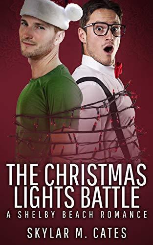 The Christmas Lights Battle: A Shelby Beach Romance by [Cates, Skylar M.]
