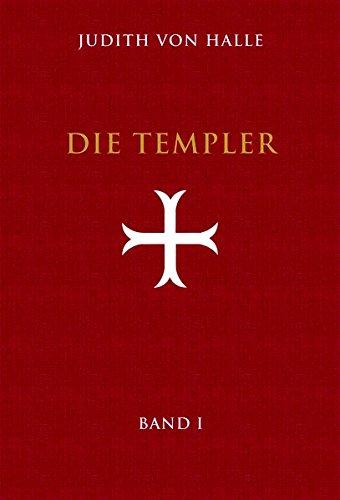 Die Templer. Band I. Der Gralsimpuls im Initiationsritus des Templerordens
