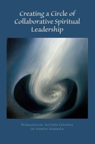 Creating Circles - Creating a Circle of Collaborative Spiritual Leadership