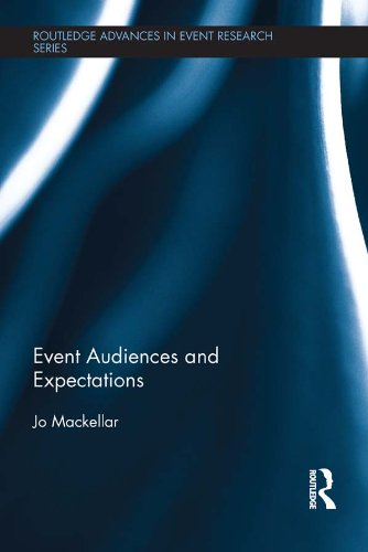Event Audiences and Expectations (Routledge Advances in Event Research Series) Pdf
