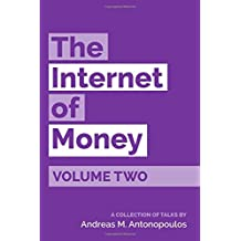 The Internet of Money Volume Two: A Collection of Talks by Andreas M. Antonopoulos