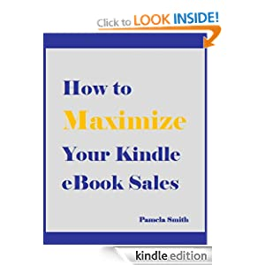 How to Maximize Your Kindle eBook Sales Pamela Smith