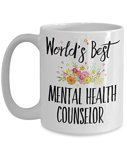 Mental Health Counselor Gift Mug - World's Best - Cute Appreciation Tea Cup