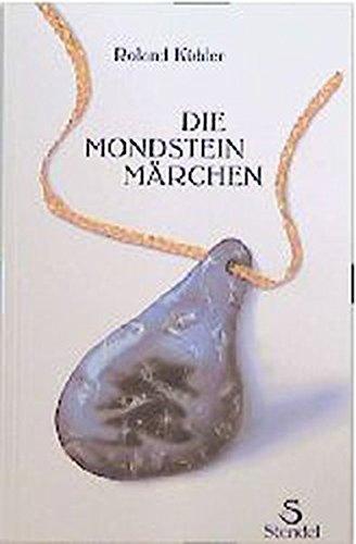 Die Mondsteinmärchen: Das Buch mit dem Edelstein