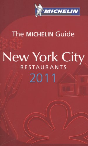 Michelin Guide New York City 2011: Restaurants & Hotels (Michelin Guide/Michelin) (New York Best Restaurants Michelin)