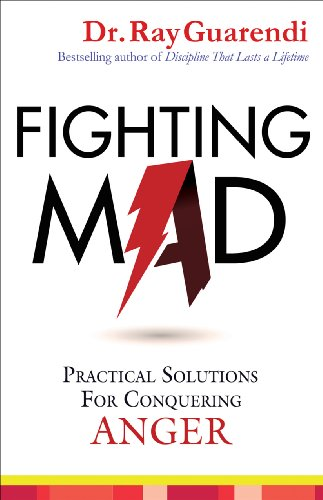 Fighting Mad: Practical Solutions for Conquering Anger PDF
