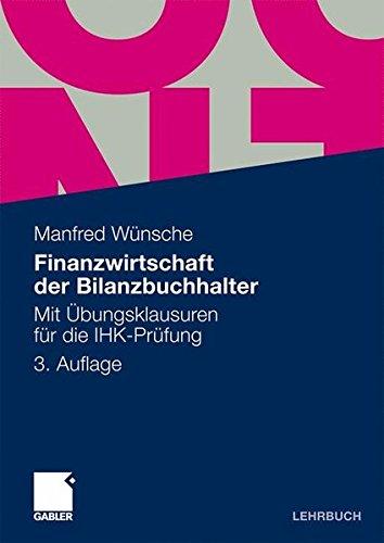 Finanzwirtschaft der Bilanzbuchhalter: Mit Übungsklausuren für die IHK-Prüfung