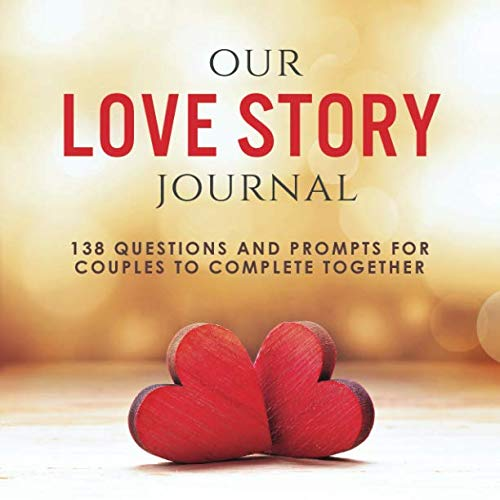 Our Love Story Journal: 138 Questions and Prompts for Couples to Complete Together ()