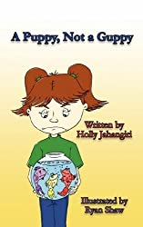 A Puppy, Not a Guppy by Holly Jahangiri (2009-10-27)