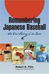 Remembering Japanese Baseball: An Oral History of the Game (Writing Baseball) Paperback