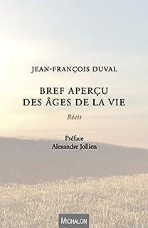 Bref aperçu des âges de la vie, Duval, Jean-François
