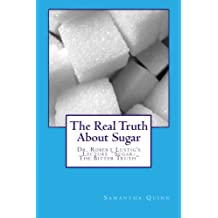 """The Real Truth About Sugar: Dr. Robert Lustig's """"Sugar: The Bitter Truth"""""""