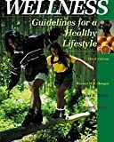 img - for Wellness: Guidelines for a Healthy Lifestyle (with Personal Log and InfoTrac) book / textbook / text book