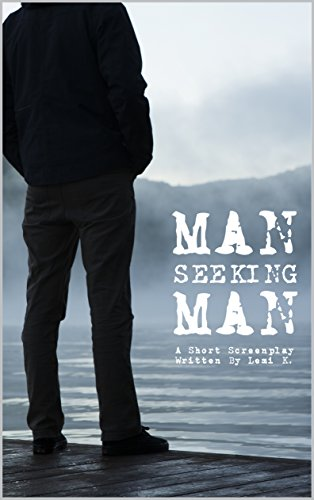 Man Seeking Man: A Short Screenplay (Seeking Men)