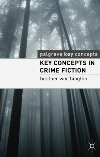 Key Concepts in Crime Fiction (Palgrave Key Concepts: Literature)