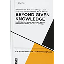 Beyond Given Knowledge: Investigation, Quest and Exploration in Modernism and the Avant-Gardes