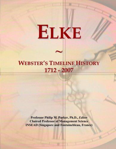 Elke: Webster's Timeline History, 1712 - 2007 (2007 Elk)