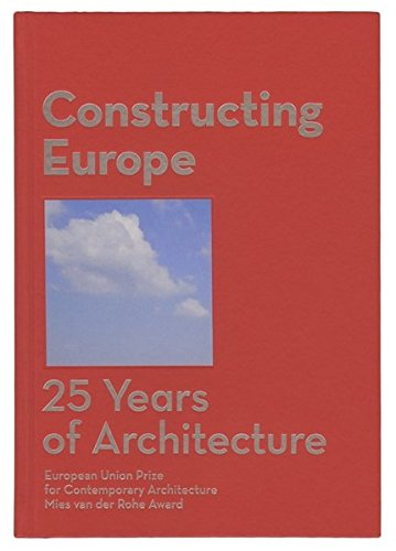 Descargar Libro Constructing Europe. 25 Years Of Architecture Vv.aa.