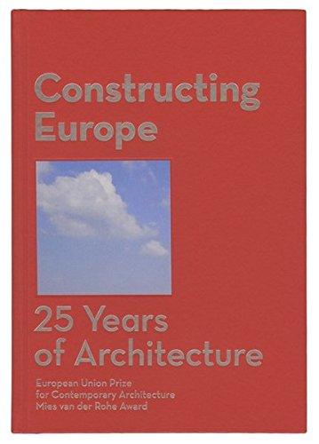 Descargar Libro Constructing Europe. 25 Years Of Architecture Vv.aa.