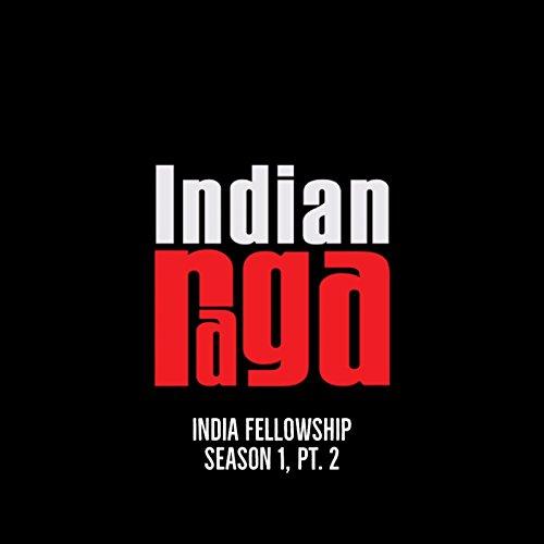 - India Fellowship: Season 1, Pt. 2