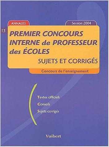 Lire en ligne Premier concours interne de professeur des écoles : Sujets et corrigés epub pdf