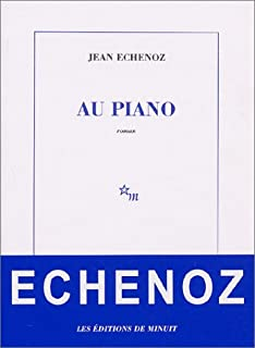 Au piano : [roman], Echenoz, Jean