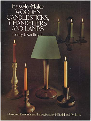 (Easy-To-Make Wooden Candlesticks, Chandeliers and Lamps)